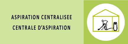 ASPIRATION CENTRALISEE CENTRALE D'ASPIRATION