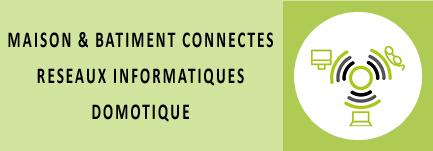 MAISON BATIMENT CONNECTES RESEAUX INFORMATIQUES DOMOTIQUE