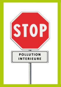 Stop à la pollution intérieure